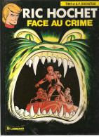 RIC Hochet FACE AU CRIME N°38 Par TIBET Et A.P. DUCHATEAU De 1984 Editions Lombard - Ric Hochet