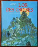 """BOHEMOND DE SAINT GILLES Tome 4 """" L'or Des Croisés """" Par JUILLARD - Juillard"""