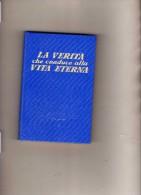 La Verita Che Conduce Alla Vita Eterna  - Watchtower - Livres, BD, Revues