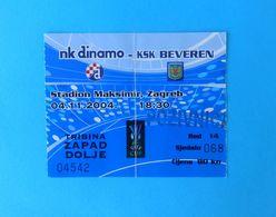 NK DINAMO - KSK BEVEREN Belgium - 2004 UEFA CUP Football Match Ticket * Foot Billet Soccer Fussball Calcio Futbol Belgie - Tickets D'entrée