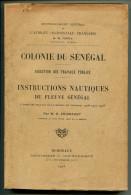 Instructions Nautiques Du Fleuve Sénégal 1908 - Books, Magazines, Comics