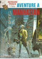 Bernard Prince Aventure à Manhattan Par Hermann Et Greg N°4 De 1995 Edition Du Lombard - Bernard Prince
