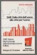 U3880 PUBBLICITA SAIE SALONE INTERNAZIONALE INDUSTRIALIZZAZIONE EDILIZIA 1985 BOLOGNA (tur) - Pubblicitari