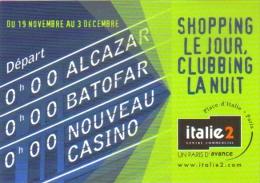 """Carte Postale édition """"Carte à Pub"""" - Shopping Le Jour, Clubbing La Nuit - Italie 2 Centre Commercial - Publicité"""