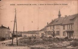 54 SAINTE POLE HOTEL DE VILLE ET CENTRE DU VILLAGE PAS CIRCULEE - Autres Communes