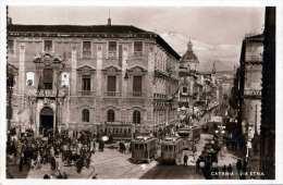 CATANIA - VIA ETNA, belebte Strassenansicht, Strassenbahnen, sch�ne Fotokarte gel.um 1930