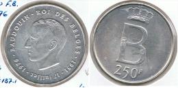 BELGICA 250 FRANCS 1976 PLATA SILVER G1 - 1951-1993: Baudouin I