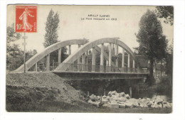 LOIRET  /  AMILLY  /  LE  PONT  RESTAURE  EN  1913  ( Travaux ) /  TEXTE  De  1914  Assez  Intéressant  ( Lire Au Dos ) - Amilly