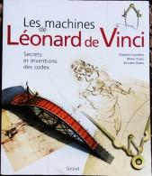 Domenico Laurenza - Les Machines De Léonard De Vinci / Secrets Et Inventions Des Codex - ( 2006 ) . - Wissenschaft