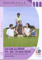 Doudeville : Capitale Du Lin 2015 - Le LIN En Fête Expo Défilé Mode Balade Train écomusée Concert Gastronomie Métiers - Frankrijk