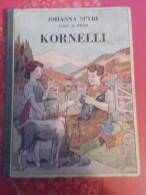 """Kornelli""-Johanna SPYRI-Illustrations De Jodelet-1940 - Libri, Riviste, Fumetti"