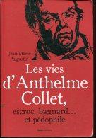 Les Vies D'anthelme Collet Par Augustin Ed Geste Escroc,bagnard Et Pedohile - Biographie