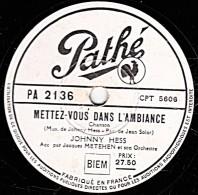 78 Trs - 25 Cm - état B - JONNNY  HESS - METTEZ-VOUS DANS L'AMBIANCE - COLOMBE - 78 Rpm - Schellackplatten