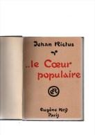 Le Coeur Populaire.JEHAN RICTUS ( Né à BOULOGNE-SUR-MER)231 Pages.1946.relié.. - Picardie - Nord-Pas-de-Calais