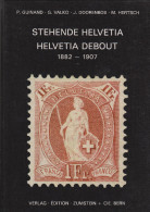 """Buch """"Stehende Helvetia 1882-1907"""" Von P. Guinand - G.Valko - J. Doorenbos - M. Hertsch - Philatélie Et Histoire Postale"""
