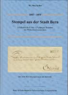 """Buch """"Stempel Aus Der Stadt Bern"""" Von Max Keller - Oblitérations"""