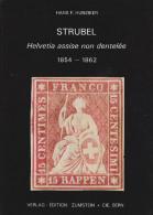 Buch Strubel Helvetia Assise Non Dentelée Von Hans F. Hunziker - Philatélie Et Histoire Postale