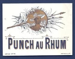 ETIQUETTE ANCIENNE- PUNCH AU RHUM - ETIQUETTE N° 75- PORTRAIT HOMME ET CANNE A SUCRE - Rum