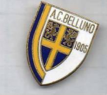 Pq1 A.C. Belluno Calcio Distintivi FootBall Pin´s Soccer Pin Spilla Italy Veneto - Calcio