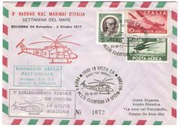 ITALIA - ITALY - ITALIE - 1977 - 1° Collegamento Postale Con Elicottero La Spezia-Bologna - 8° Raduno Naz. Marinai D'... - Elicotteri