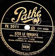 78 Trs - 25 Cm - état M - JOHNNY HESS - COCO LE CORSAIRE - IL EST RYTHME - 78 G - Dischi Per Fonografi