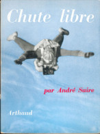 LIVRE PARACHUTISME « CHUTE LIBRE » Par André Suire - Paracaidismo