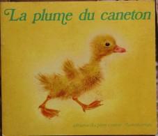 Colette Sébille - La Plume Du Caneton - Albums Du Père Castor / Flammarion - ( 1976 ) . - Bücher, Zeitschriften, Comics
