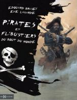Pirates Et Flibustiers Du Bout Du Monde Édouard Brasey - Bücher, Zeitschriften, Comics