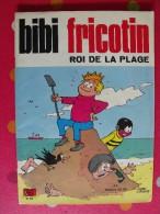 Bibi Fricotin, Roi De La Plage.  Pierre Lacroix. Jeunesse Joyeuse. 1970 - Bibi Fricotin