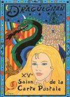 XV° SALON DE LA CARTE POSTALE  DE DRAGUIGNAN Illustration PATRICK HAMM- LE  DRAGON - Bourses & Salons De Collections