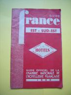 Guide France Est - Sud-est Chambre Nationale De Hôtellerie Française 1933  60 Pages - Tourisme