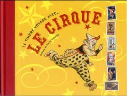 Ouvrage De Luxe N°4015 Le Timbre Voyage Avec Le Cirque 2008 Neuf** Avec 6 Feuillets Reprenant Les Timbres 4216 à 4221 - Blocks & Kleinbögen