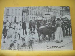 REPRO197 - CPM REEDITION ROHAN - BORDEAUX - LE MARCHE AUX ANES SUR LES QUAIS (AUTRE VUE) (SCANS RECTO VERSO) - Bordeaux