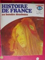Histoire De France En Bandes Dessinées. N° 24. 1942-1974; Larousse 1980 - Libros, Revistas, Cómics