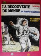 La Découverte Du Monde En Bandes Dessinées. N° 24. De La Terre à La Lune. Larousse 1980 - Sonstige