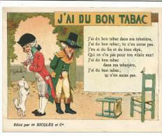 CHROMOS RICQLES - VIEILLES CHANSONS - J'AI DU BON TABAC. - Trade Cards