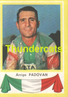160 ARRIGO PADOVAN ITALY ITALIA ITALIE ** VINTAGE TRADING CARD CYCLING ANCIENNE CHROMO CYCLISME WIELRENNEN COUREUR - Cyclisme