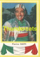139 PIERINO BAFFI ITALY ITALIA ITALIE ** VINTAGE TRADING CARD CYCLING ANCIENNE CHROMO CYCLISME WIELRENNEN COUREUR - Cyclisme