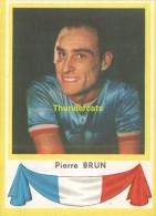 30 PIERRE BRUN FRANCE  ** VINTAGE TRADING CARD CYCLING ANCIENNE CHROMO CYCLISME WIELRENNEN COUREUR - Cyclisme