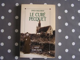 LE CURE PECQUET Englebert Omer Régionalisme Roman Curé De Campagne Dans Un Village Des Ardennes - Bücher, Zeitschriften, Comics