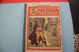 1931 Galopin Arnould Aventures D´un Petit Buffalo -N°26 Au 50 ( 25 ) Heroiques Exploits D´un Gamin De Paris Albin Michel - Adventure
