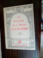 LA BASILICA DI SAN PAOLO ROMA - LA BASILIQUE SAINT PAUL DE ROME - ILLUSTRATIONS - Tourisme, Voyages