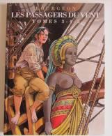 BOURGEON, Les Passagers Du Vent, Tomes 3 - 4 - 5 Dans La Même Volume. TTBE Comme Neuf - Autres Auteurs