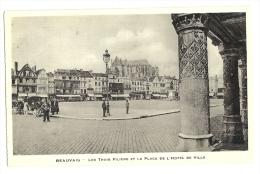 Cp, 60, Beauvais, Les Trois Piliers Et La Place De L'Hôtel De Ville - Beauvais