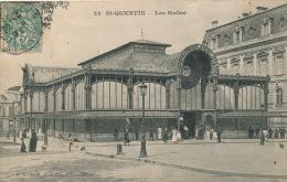 SAINT QUENTIN - Les Halles - Saint Quentin