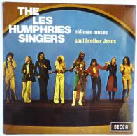 Disque Vinyle 45T LES HUMPHRIES SINGERS - OLD MAN MOSES - DECCA  84054 - 1972 - Disco, Pop