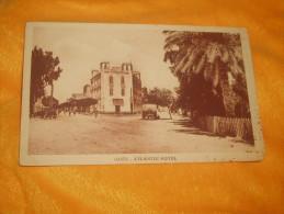 CARTE POSTALE ANCIENNE CIRCULEE DATE ?. / GABES.- ATLANTIC HOTEL - Tunisia