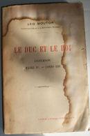 LIVRE ANCIEN - « LE DUC ET LE ROI,  D'EPERNON, HENRI IV, LOUIS XIII De LEO MOUTON - Livres