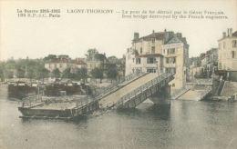 GUERRE 1914 - 1918 - LAGNY THORIGNY Le Pont De Fer Détruit - Guerra 1914-18
