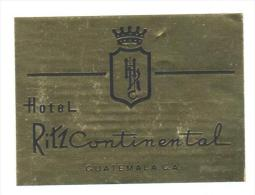 ETIQUETA DE HOTEL  -   HOTEL RITZ  CONTINENTAL  - GUATEMALA - Hotel Labels